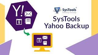 SysTools Yahoo Email Backup [OFFICIAL - How To] Guide