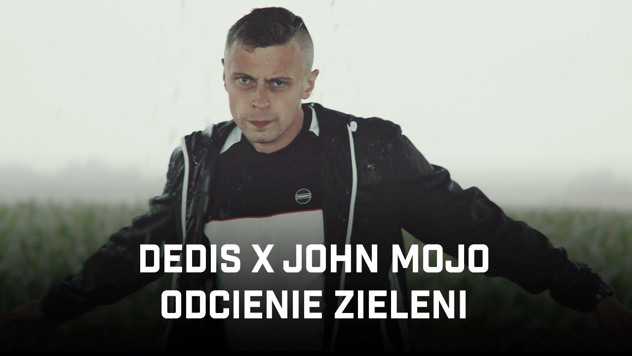 Dedis ft. John Mojo - Odcienie Zieleni