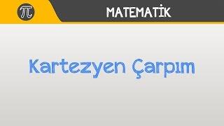 Kartezyen Çarpım   YGS, LYS, LİSE   Matematik   Hocalara Geldik