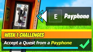Accept a Quest from a Payphone & Payphone LOCATIONS - Fortnite Season 7 Week 1 Challenges