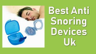 Best Anti Snoring Devices Uk - What Is The Best Stop Snoring Mouthpiece?