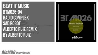 Radio Complex - Sad Robot [Alberto Ruiz Remix] BTM026