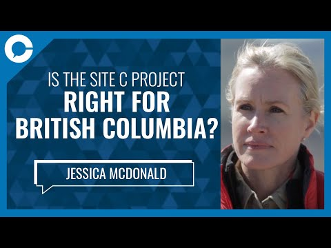 BC Hydro CEO Jessica McDonald: Site C is the right energy project for BC