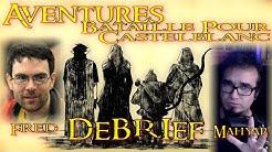 Aventures Bataille pour Castelblanc - Debrief avec Mahyar et Fred
