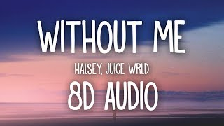 Halsey - Without Me (8D AUDIO) ft. Juice WRLD 🎧 Video