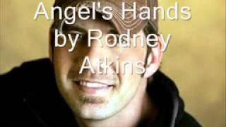 Watch Rodney Atkins Angels Hands video