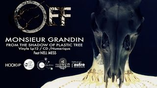 "Monsieur Grandin "" OFF "" feat Nell Mess - From "" The Shadow of Plastic Tree LP"""