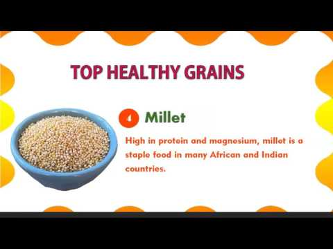Top Healthy Grains and its benefits - Food to Healthy
