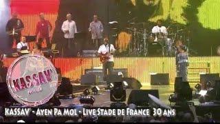 KASSAV' - Ayen Pa Mol - Live Stade de France 30 ans