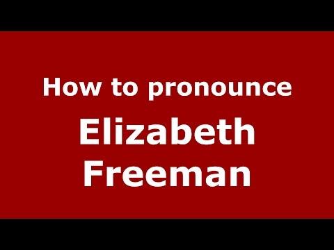 How to pronounce Elizabeth Freeman (American English/US)  - PronounceNames.com