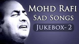 Mohd Rafi Sad Songs Top 10 - Jukebox 2 - Bollywood Evergreen Sad Song Collection