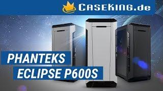 Phanteks Eclipse P600S - Caseking TV