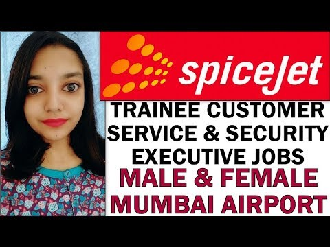 Spicejet Airlines Ground Staff Jobs Openings   Customer Service/Security  Jobs   FOR MUMBAI AIRPORT
