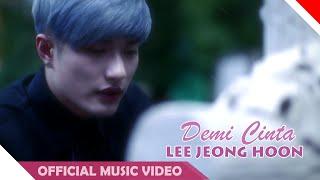 Lee Jeong Hoon - Demi Cinta - Official Music Video - NAGASWARA