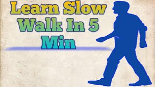 Learn Slow Motion Wąlk Step by Step in Hindi   Slow Motion Chalna Sikhe