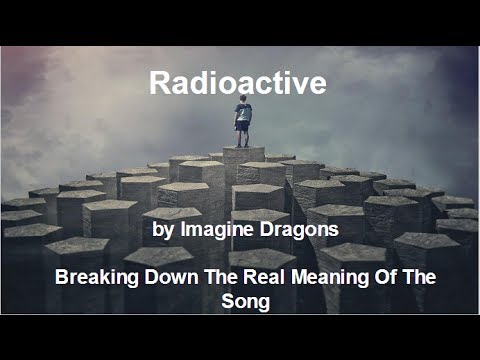Imagine Dragons Radioactive Lyrics Meaning