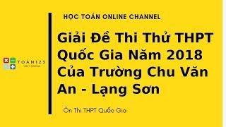 Giai de Toan THPTQG Chu Van An Lang Son nam 2018