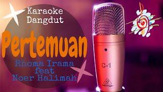 Download Karaoke dangdut Pertemuan - Rhoma Irama feat Noer Halimah    Cover Dangdut No Vocal