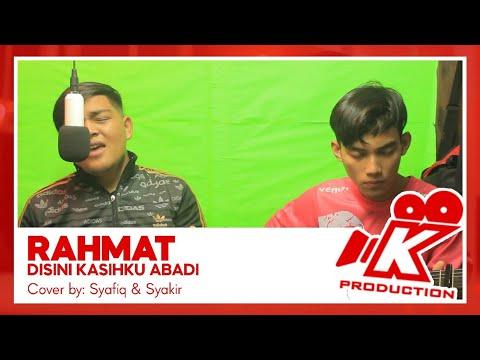 Rahmat- Disini Kasihku Abadi (Official Cover) SyafiqMuzark And Syakir Jusoh