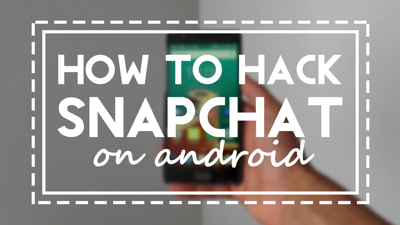 How To Hack Snapchat On Android - No Root