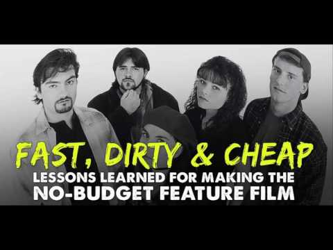 Fast and Cheap: Lessons Learned for the No-Budget Feature Film - IFH 116
