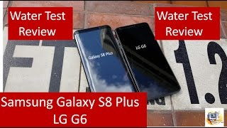Samsung Galaxy S8 Vs LG G6 Waterproof Video Comparison | SHOCKING RESULTS !!! | MUST WATCH !!