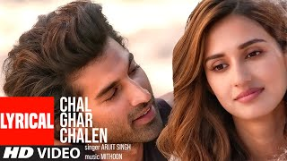 LYRICAL Chal Ghar Chalen Malang Aditya R K Disha P Mithoon ft Arijit Singh Sayeed Quadri MP3