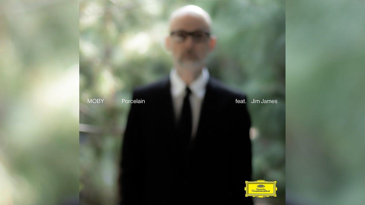 Moby - 'Porcelain' (Reprise Version ) [feat. Jim James]