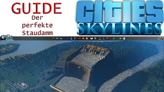 Cities Skylines | Der perfekte Staudamm | Guide