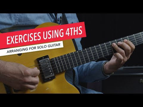 Arranging for Solo Guitar: Exercises with 4ths | Fourths | Intervals | Berklee Online