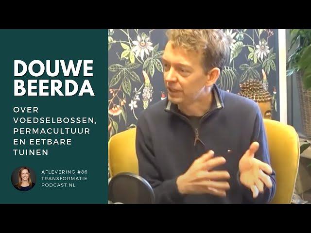 Douwe Beerda over voedselbossen en permacultuur   Transformatie Podcast #86