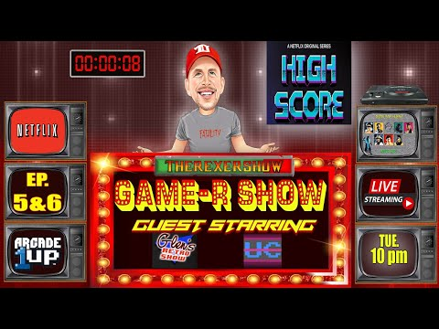 TheRexerShow GAME-R-SHOW! HI SCORE EP. 4/5; ARCADE 1UP & MORE! Feat: GRS/UC -10PM ET from therexershow