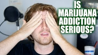 Is marijuana addiction serious or real? Why I quit marijuana and the weed withdrawal symptoms