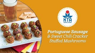 Portuguese Sausage & Sweet Chili Cracker Stuffed Mushrooms By Chef Ryan