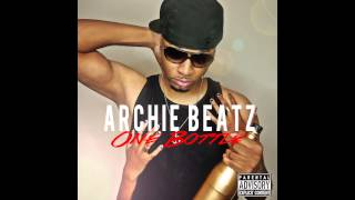 Archie Beatz - One Bottle [Official Audio]