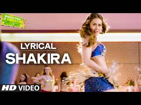 'Shakira' Full Song with LYRICS | Welcome 2 Karachi | T-Series