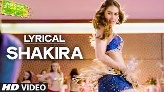 'Shakira' Full Song with LYRICS | Welcome 2 Karachi | T-Series