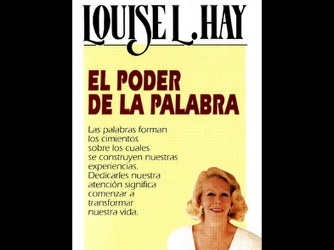 EL PODER DE LA PALABRA Louise Hay - Completo