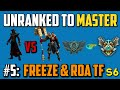 TF MID - Unranked to Master - Episode 5: Freeze RoA TF