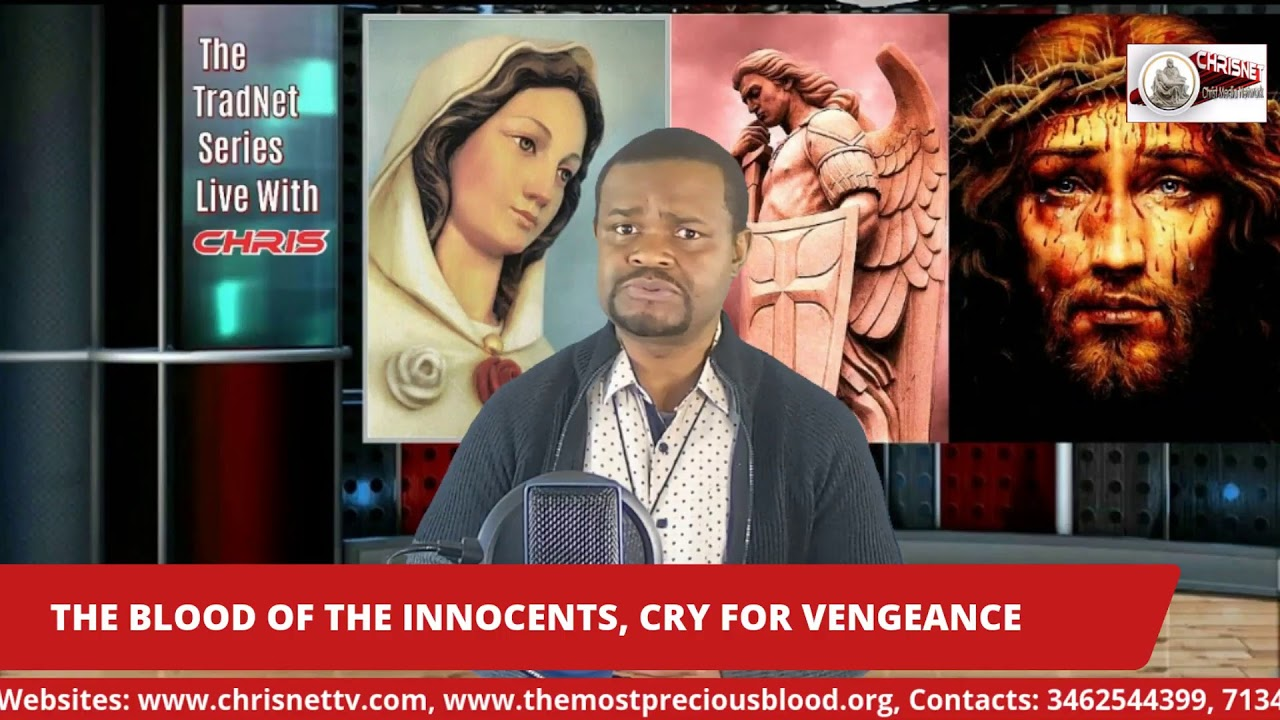 THE BLOOD OF THE INNOCENTS CRY FOR VENGEANCE