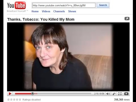 Thanks, Tobacco: You Killed My Mom (HQ)