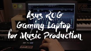 Asus ROG Gaming Laptop for Music Production? - Audio Mentor