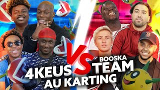 4keus VS Booska'Team : Au karting c'est la hess !