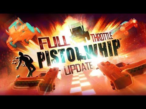 Pistol Whip - Full Throttle