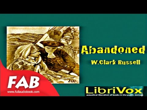Abandoned Full Audiobook by William Clark RUSSELL by Action & Adventure Fiction Audiobook