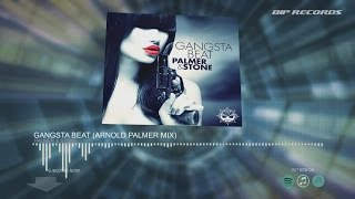 Palmer & Stone - Gangsta Beat (Arnold Palmer Mix)