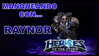 HEROES OF THE STORM - Manqueando con... Raynor