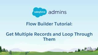 1C Flow Builder Tutorial - Get Multiple Records and Loop