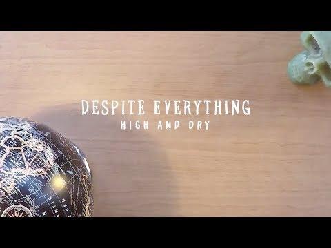 Despite Everything  High and Dry  Lyric
