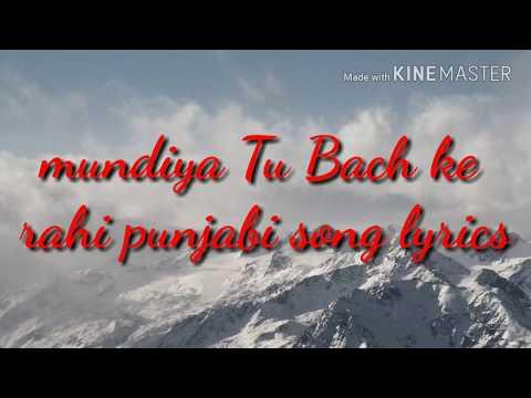 Mundiya Tu Bach ke rhi Punjabi song lyrics video